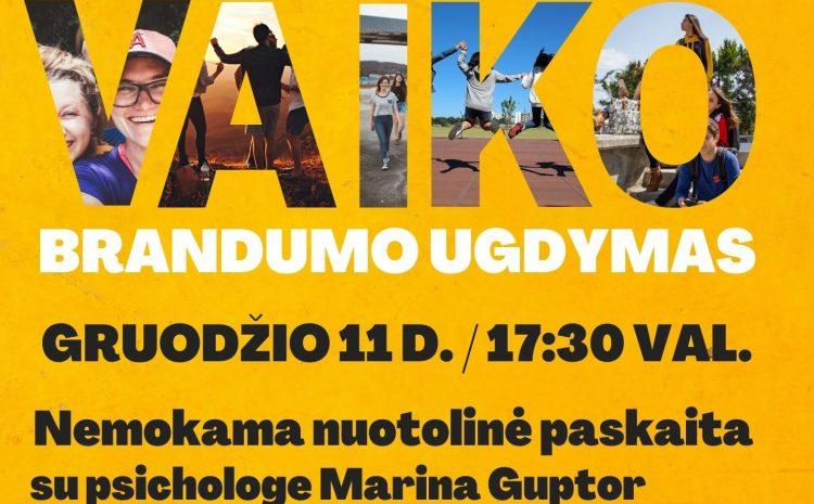 """Kviečiame į nemokamą nuotolinę paskaitą """"Priversti ar susitarti: vaiko brandumo ugdymas"""" su su psichologe Marina Guptor (per ZOOM platformą)"""