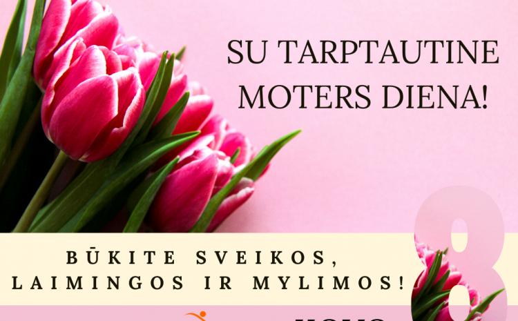 Su Tarptautine moters diena!