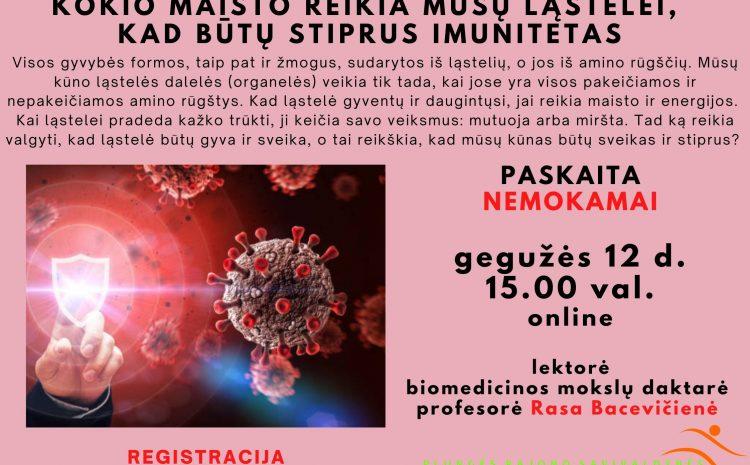 """Nemokama pakaita: """"Kokio maisto reikia mūsų ląstelei, kad būtų stiprus imunitetas"""""""